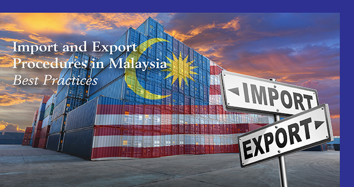 Import and Export Procedures in Malaysia – Best Practices